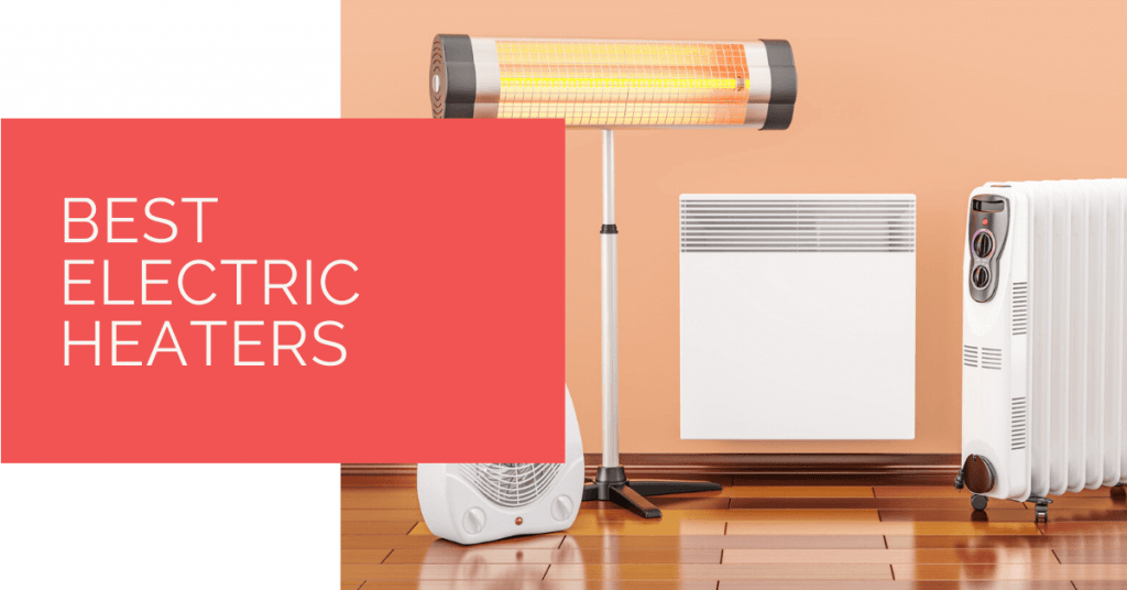 Best Electric Heaters 1024x536 - Best Electric Heaters, 5 Energy Efficient Options