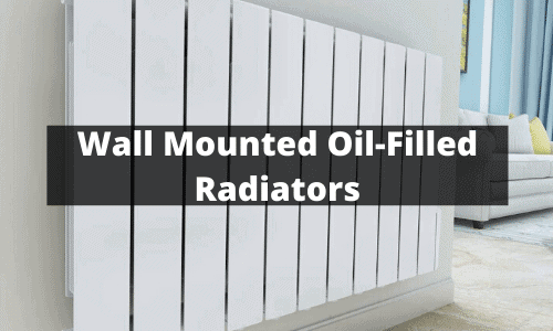 Wall Mounted Oil Filled Radiator are they any good - Wall Mounted Oil-Filled Radiators, See the Best 5 Choices
