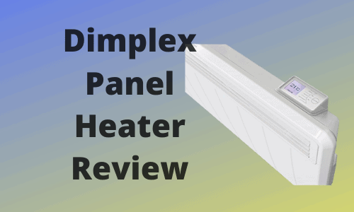 Dimplex Panel Heater Review